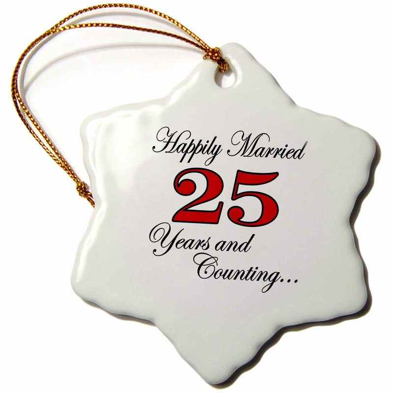 The Holiday Aisle Happily Married 25 Years And Counting Snowflake Holiday Shaped Ornament Wayfair