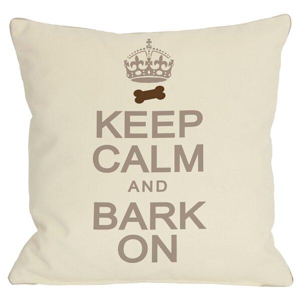 Winston Porter Kaelan Keep Calm And Bark On Throw Pillow Reviews Wayfair