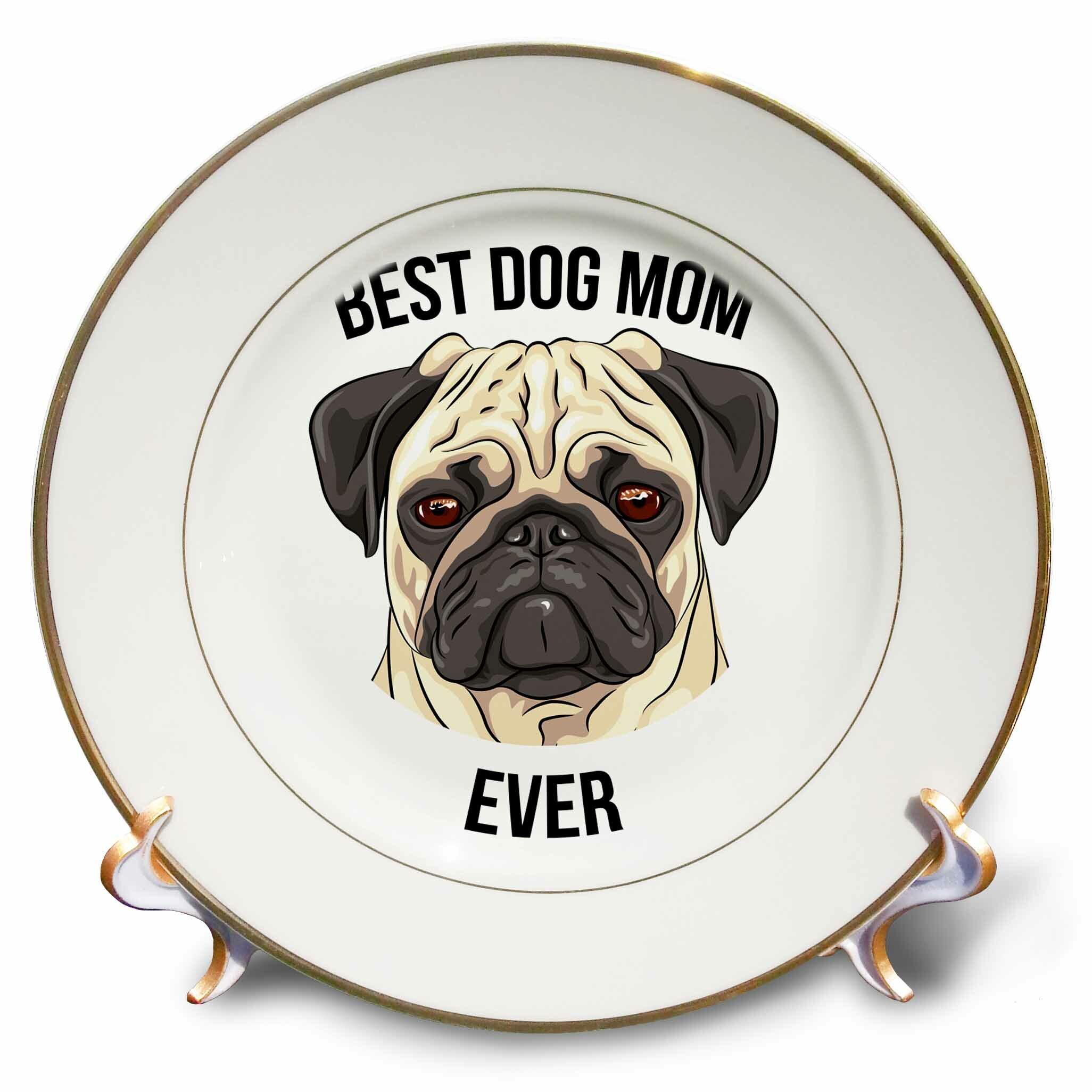 East Urban Home Best Pug Dog Mom Ever Porcelain Decorative Plate Wayfair