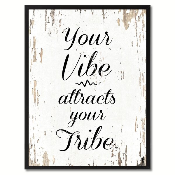 Your Vibe Attracts Your Tribe Wayfair