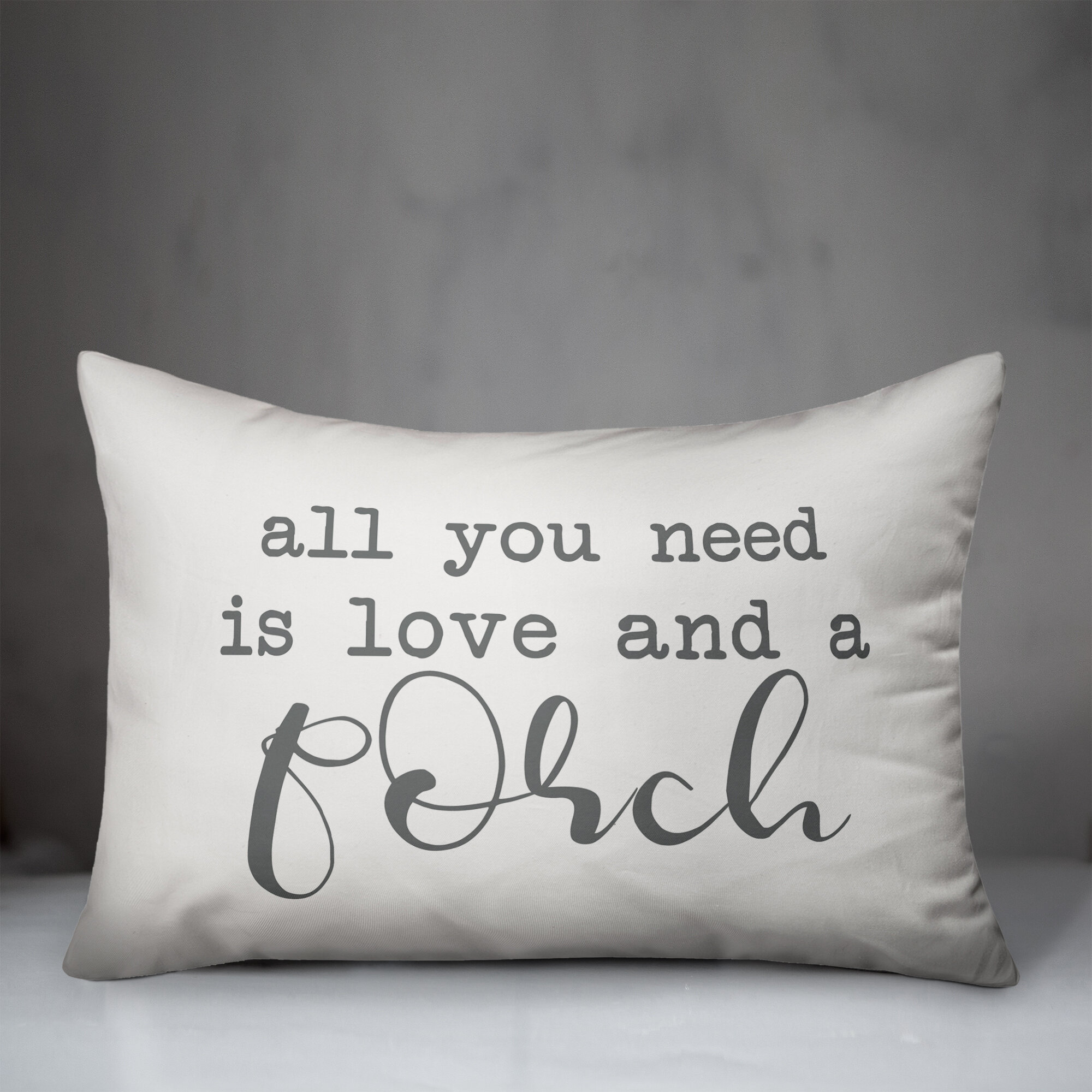 Winston Porter Tolman All You Need Is Love And A Porch Indoor Outdoor Lumbar Pillow Wayfair Ca