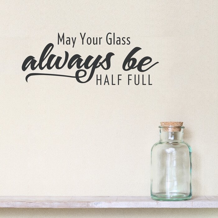 May Your Glass Always Be Half Full Wall Decal