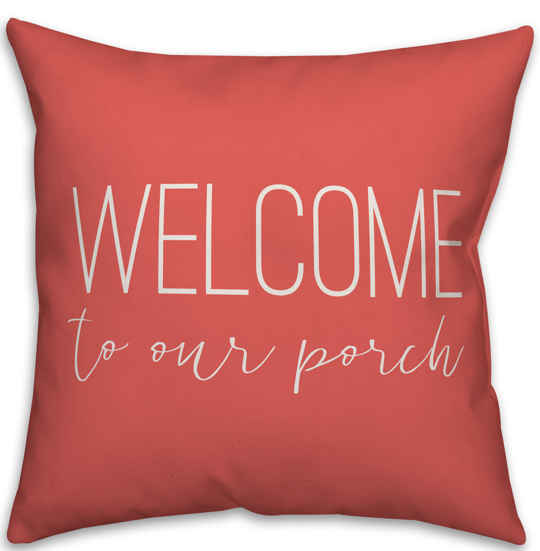Millwood Pines Morganton Welcome To Our Porch Thin Indoor Outdoor Throw Pillow Reviews Wayfair