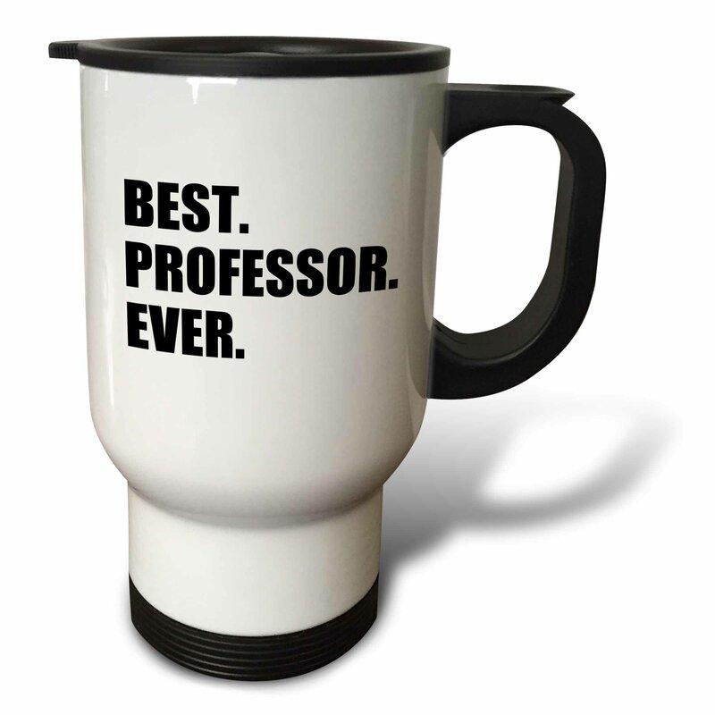 3drose Best Professor Ever Gift For Inspiring College University Lecturers 14 Oz Stainless Steel Travel Mug Wayfair