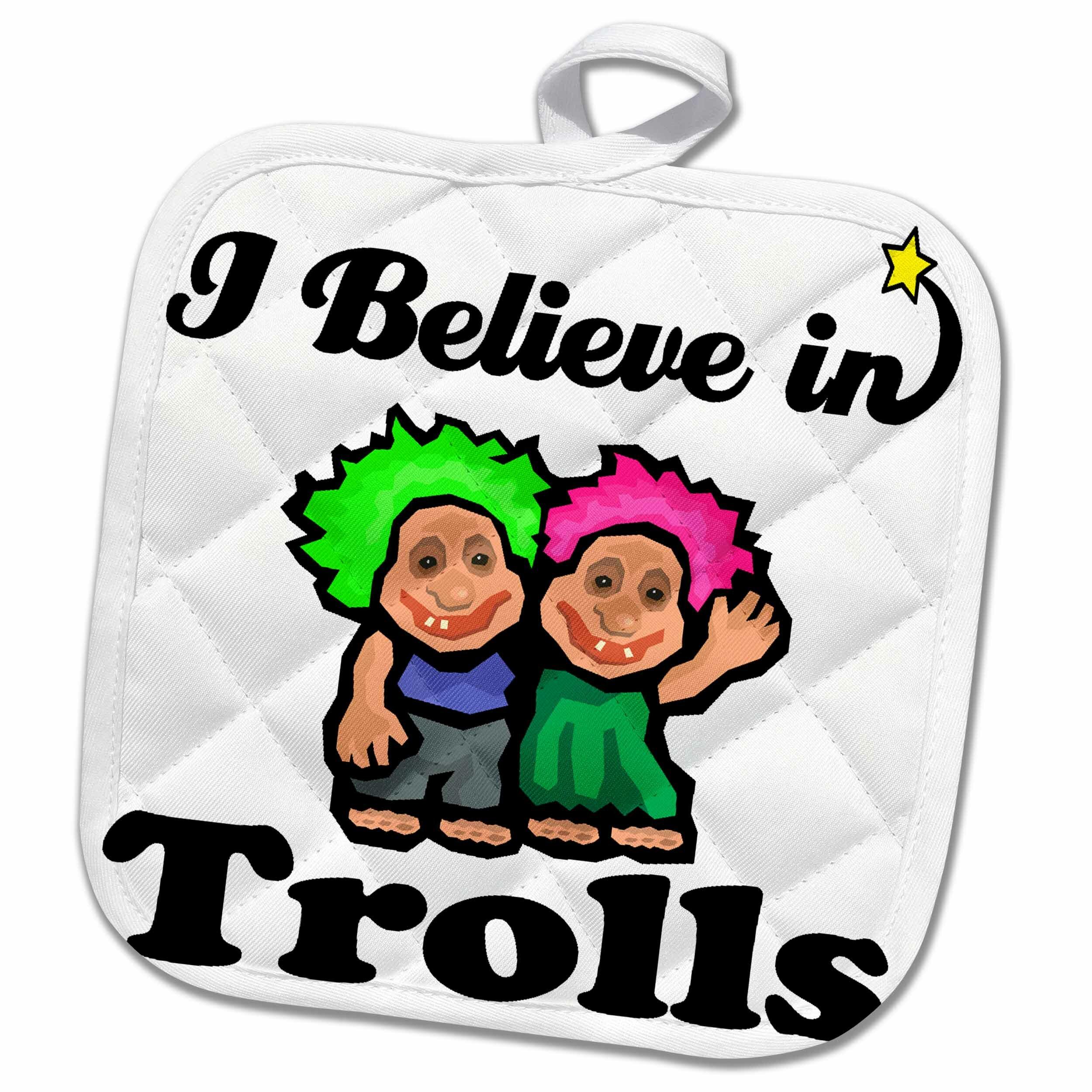 3drose I Believe In Trolls Potholder Wayfair