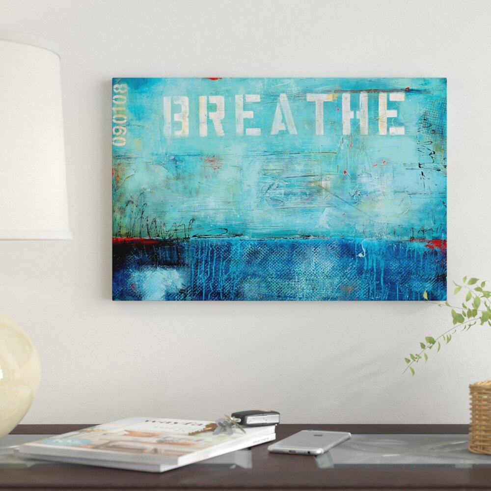 East Urban Home Breathe By Erin Ashley Graphic Art Print On Wrapped Canvas Wayfair