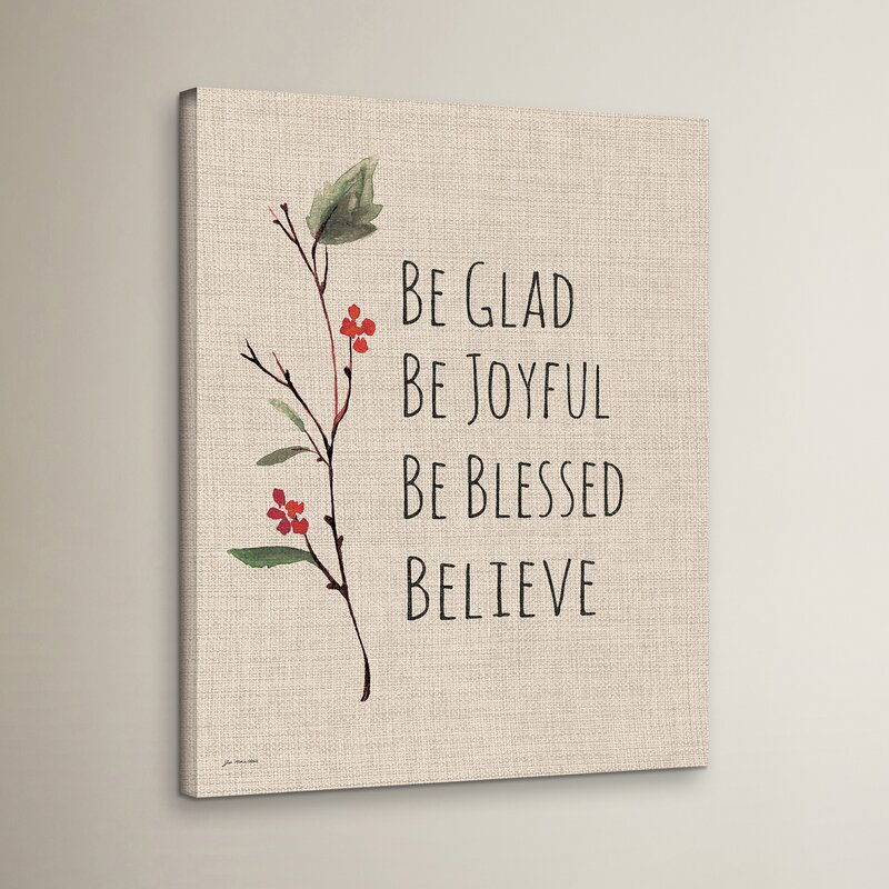 Be Glad Be Joyful Be Blessed Believe Textual Art on Wrapped Canvas
