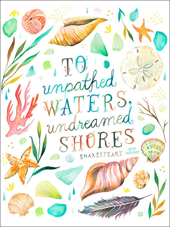 'Undreamed Shores' quote by Shakespeare and art by Katie Daisy. Happy LOVE Day, Lovelies! Poetry, handlettered art, and colorful Valentine's Day finds await on Hello Lovely Studio!