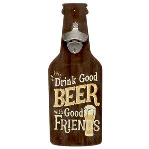 u0027drink good beer with good bottle opener u0027