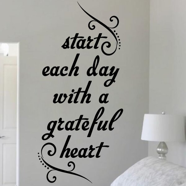 Sweetumswalldecals Start Each Day With A Grateful Heart Wall Decal Reviews Wayfair