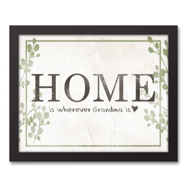 Winston Porter Home Is Where Grandma Is Framed Textual Art Print On Canvas Wayfair