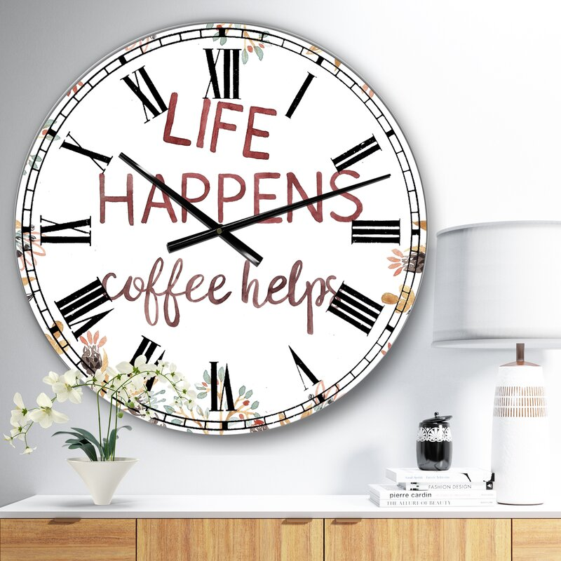 East Urban Home Oversized Life Happens Coffee Helps Wall Clock Wayfair
