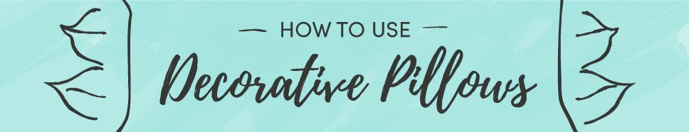 How to use decorative pillows