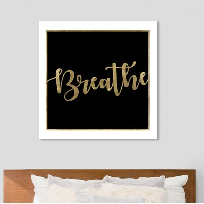 Oliver Gal Breathe Black And Gold Textual Art Print On Canvas Art Remedy Size 50 H X 50 W X 2 D Shefinds