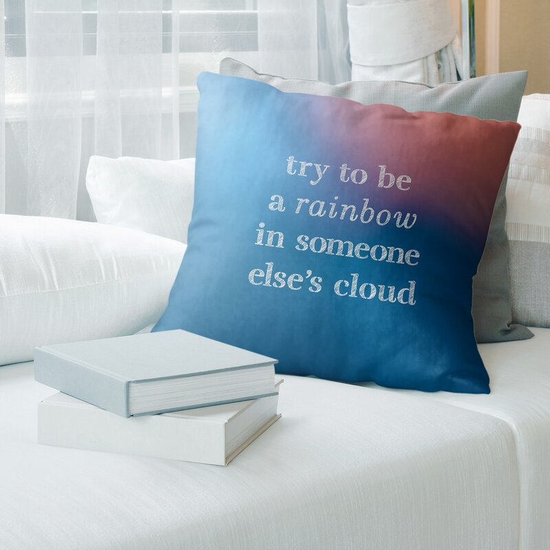 East Urban Home Handwritten Try To Be A Rainbow Quote Pillow Wayfair