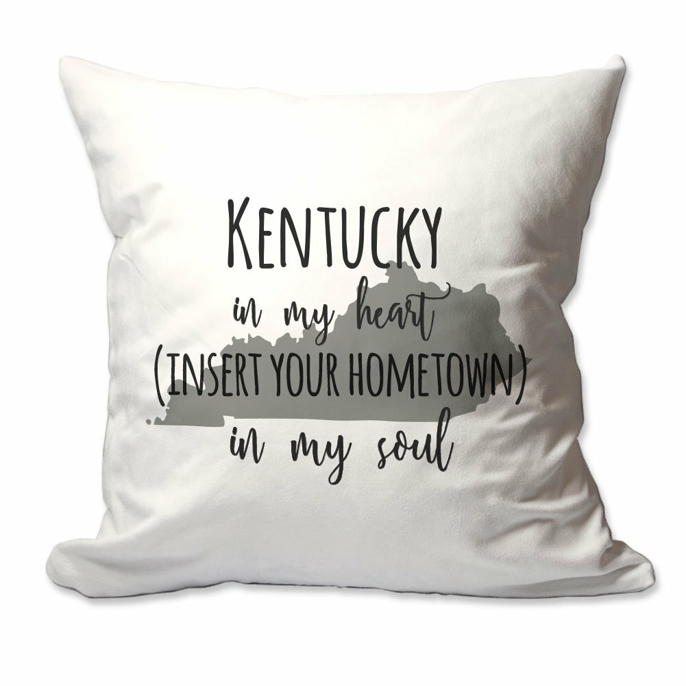 East Urban Home Customized Kentucky In My Heart Your Hometown In My Soul Throw Pillow Wayfair