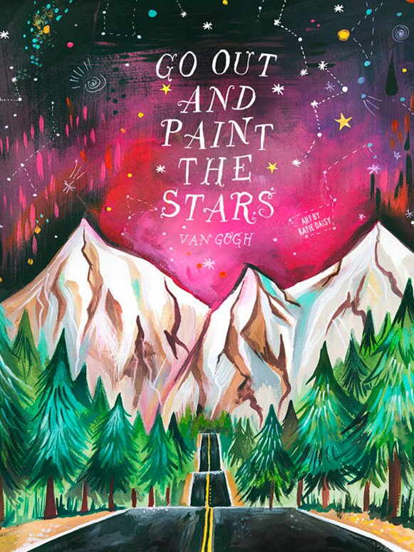'Paint the Stars' quote by Van Gogh and art by Katie Daisy. Happy LOVE Day, Lovelies! Poetry, handlettered art, and colorful Valentine's Day finds await on Hello Lovely Studio!