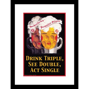 Drink Triple, See Double, Act Single Framed Vintage Advertisement ByBuyenlarge