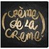 "Oliver Gal Leinwandbild ""Crème de la Crème"" von Runway Avenue, typografische Kunst"
