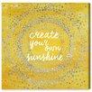 """Oliver Gal Leinwandbild """"Your Own Sunshine"""" von Art Remedy, Typografische Kunst"""