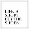 Marmont Hill 'Buy the Shoes' by Dantell Framed Typography
