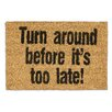 Relaxdays Turn Around Before It's Too Late Doormat