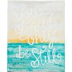 Glory Haus 'You Need Only Be Still' Textual on Canvas