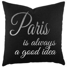 Paris is Always a Good Idea Cotton Throw Pillow