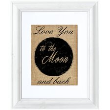 Love you to the Moon and Back' Framed Textual Art by Fiber & Water