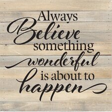 Always Believe Something Wonderful Is About To Happen Textual Art Plaque