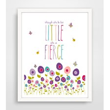 Though She Be but Little She Is Fierce Paper Print