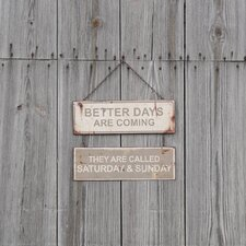 Better Days Are Coming Sign Wall Décor