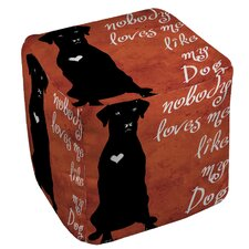 Nobody Loves Me Like My Dog Ottoman by Manual Woodworkers & Weavers