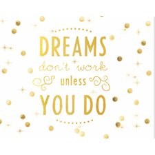 'Gold Dreams Don't Work Unless You Do' Textual Art