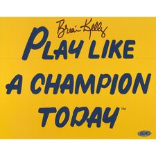 Brian Kelly Play Like a Champion Today Autographed Textual Art
