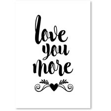 Love You More Textual Art by East Urban Home