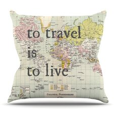 To Travel Is To Live by Catherine Holcombe Outdoor Throw Pillow by East Urban Home