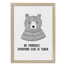 Be Yourself. Everyone Else Is Taken Framed Art