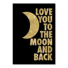 Love You to the Moon and Back' Textual Art  by East Urban Home