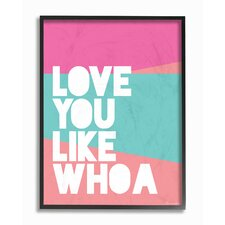 Love You like Whoa' Framed Textual Art on Wood by Varick Gallery