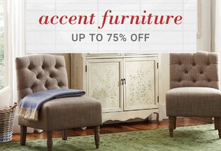 Accent Pieces up to 75% Off