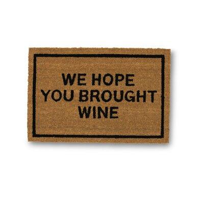 clever doormats we hope you brought wine coir doormat u0026 reviews wayfair