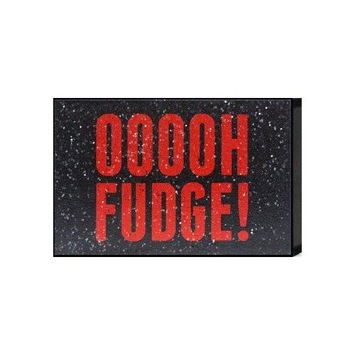 Artistic Reflections Just Sayin Ooooh Fudge By Tonya Textual Art 675813217985 Ebay