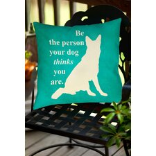 Be the Person Your Dog Thinks You Are Indoor/Outdoor Throw Pillow