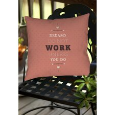 Dreams Take Work Indoor/Outdoor Throw Pillow