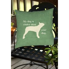 My Dog Is Cooler Than Your Dog Indoor/Outdoor Throw Pillow