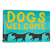 Dogs Welcome by Stephen Huneck Painting Print on Wrapped Canvas