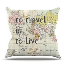 Today Sale Only To Travel Is To Live by Catherine Holcombe Outdoor Throw Pillow