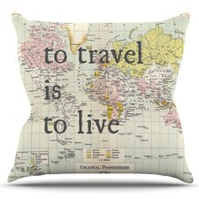 To Travel Is To Live by Catherine Holcombe Outdoor Throw Pillow