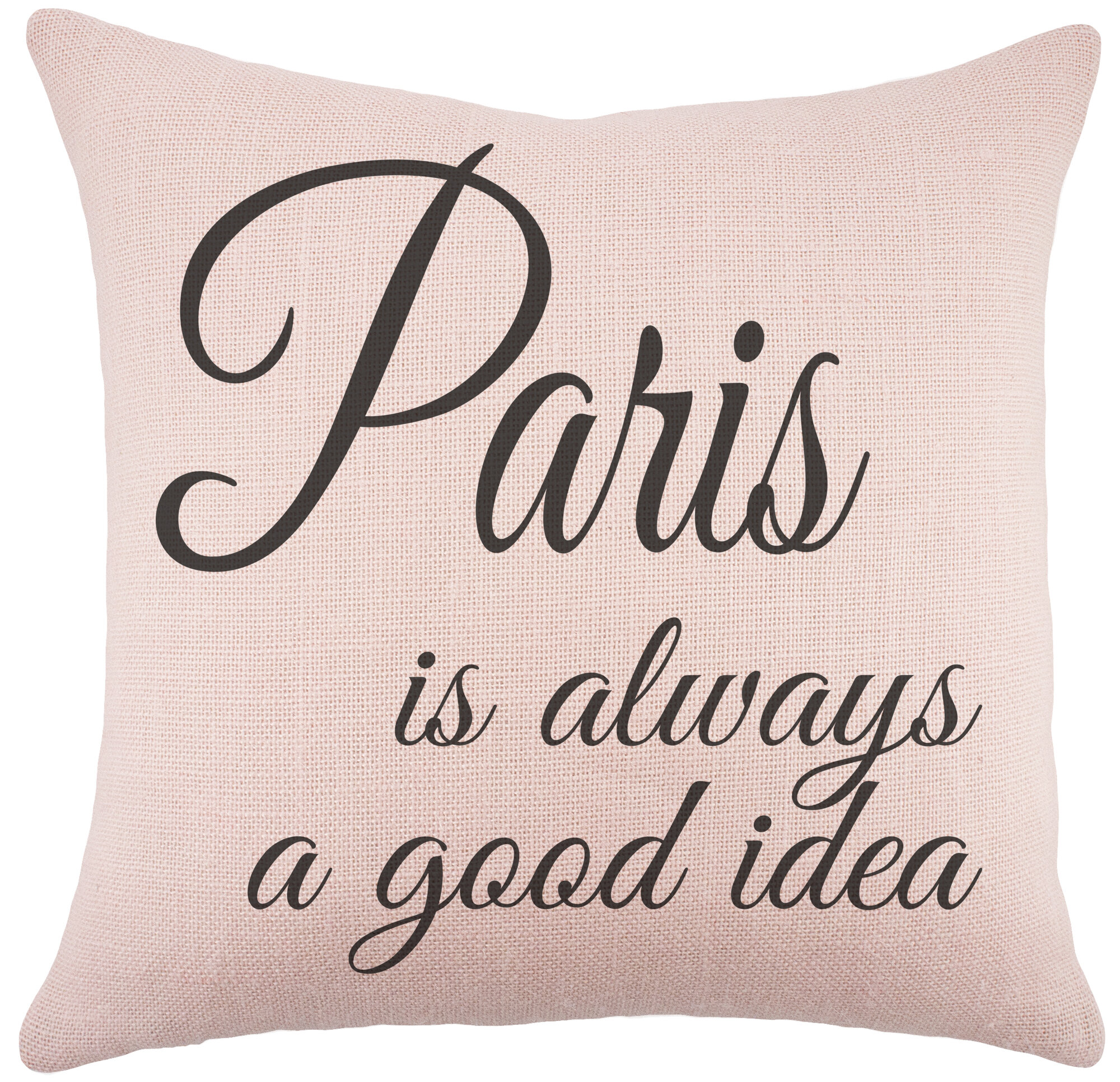 Thewatsonshop Paris Is Always A Good Idea Burlap Throw Pillow Pink